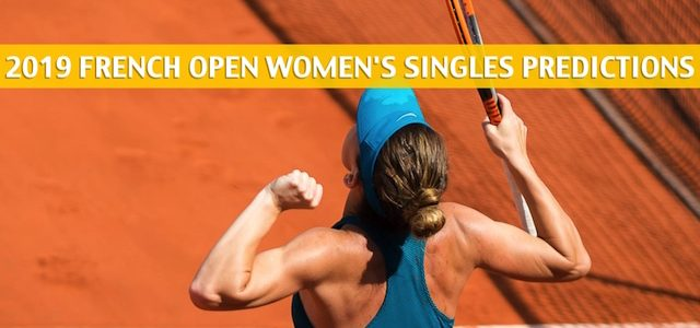 2019 French Open Predictions, Picks, Odds, and Betting Preview – Women's Singles