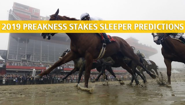 2019 Preakness Stakes Sleepers / Sleeper Picks and Predictions