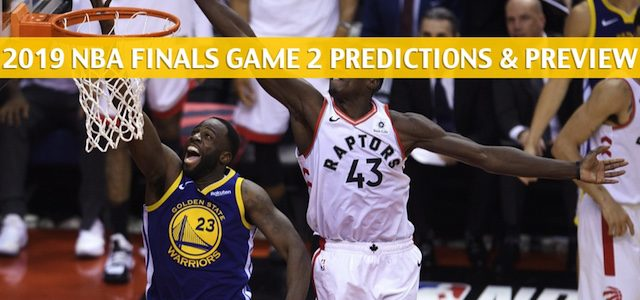 Golden State Warriors vs Toronto Raptors Predictions, Picks, Odds, and Betting Preview – NBA Finals Game 2 – June 2 2019
