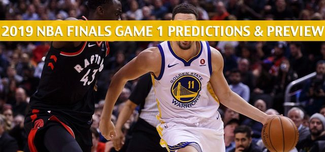 Golden State Warriors vs Toronto Raptors Predictions, Picks, Odds, and Betting Preview – NBA Finals Game 1 – May 30 2019