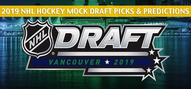 2019 NHL Mock Draft Predictions, Odds, and Preview