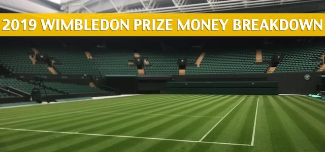 2019 Wimbledon Purse and Prize Money Breakdown