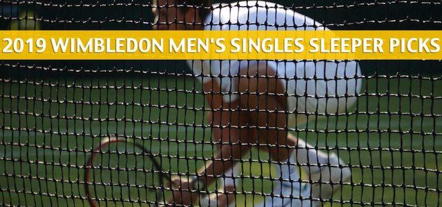 2019 Wimbledon Sleepers / Sleeper Picks and Predictions – Men's Singles