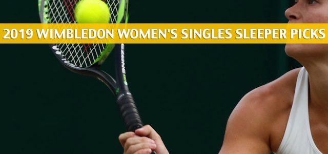 2019 Wimbledon Sleepers / Sleeper Picks and Predictions – Women's Singles