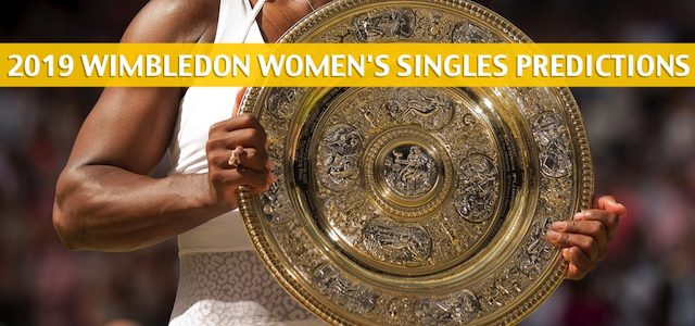 2019 Wimbledon Predictions, Picks, Odds, and Betting Preview – Women's Singles