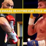 Tyson Fury vs Tom Schwarz Predictions, Picks, Odds, and Betting Preview - Heavyweight Bout - June 15 2019