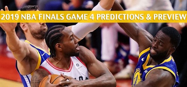 Toronto Raptors vs Golden State Warriors Predictions, Picks, Odds, And Betting Preview – NBA Finals Game 4 -June 7 2019