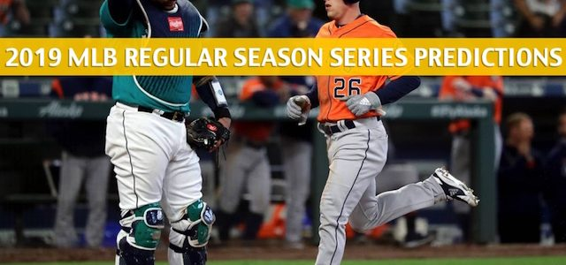 Seattle Mariners vs Houston Astros Predictions, Picks, Odds, and Betting Preview – Season Series June 28-30 2019