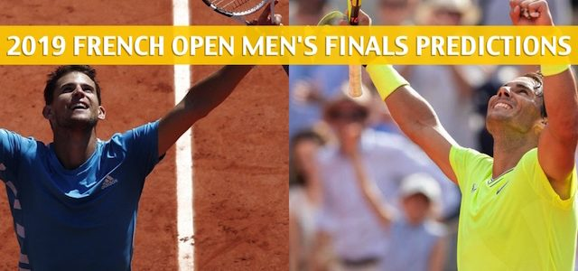 Dominic Thiem vs Rafael Nadal Predictions, Picks, Odds, and Betting Preview – French Open Men's Final – June 9 2019