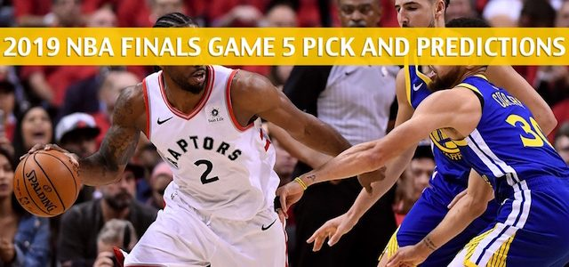 Golden State Warriors vs Toronto Raptors Predictions, Picks, Odds, and Betting Preview – NBA Finals Game 5 – June 10 2019
