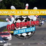 Go Bowling at the Glen Predictions, Picks, Odds, and Betting Preview - August 4 2019