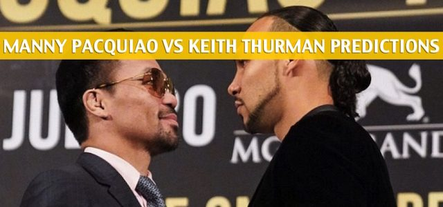 Manny Pacquiao vs Keith Thurman Predictions, Picks, Odds, and Betting Preview – WBA Welterweight Title Bout – July 20 2019