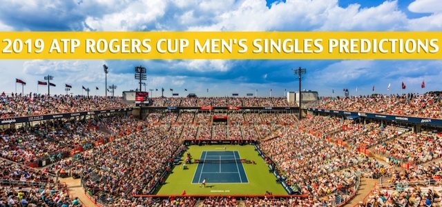 2019 Rogers Cup Predictions, Picks, Odds, and Betting Preview – Men's Singles