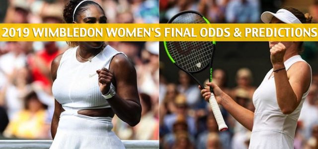 Serena Williams vs Simona Halep Predictions, Picks, Odds, and Betting Preview – Wimbledon Women's Singles Finals – July 13 2019