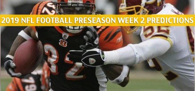 Cincinnati Bengals vs Washington Redskins Predictions, Picks, Odds, and Betting Preview – NFL Preseason Week 2 – August 15 2019