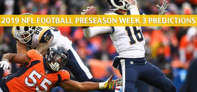 Denver Broncos vs Los Angeles Rams Predictions, Picks, Odds, and Betting Preview – NFL Preseason Week 3 – August 24 2019
