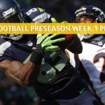 Denver Broncos vs Seattle Seahawks Predictions, Picks, Odds, and Betting Preview - NFL Preseason Week 1 - August 8 2019