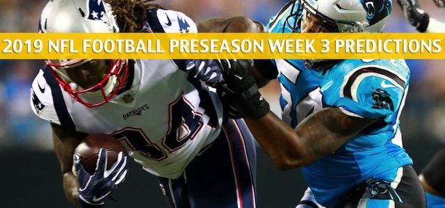 Carolina Panthers vs New England Patriots Predictions, Picks, Odds, and Betting Preview – NFL Preseason Week 3 – August 22 2019