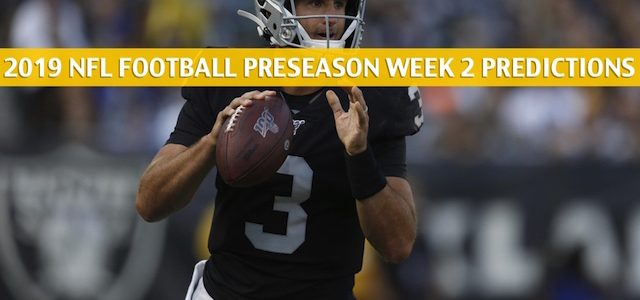 Oakland Raiders vs Arizona Cardinals Predictions, Picks, Odds, and Betting Preview – NFL Preseason Week 2 – August 15 2019