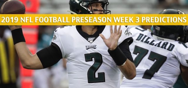Baltimore Ravens vs Philadelphia Eagles Predictions, Picks, Odds, and Betting Preview – NFL Preseason Week 3 – August 22 2019