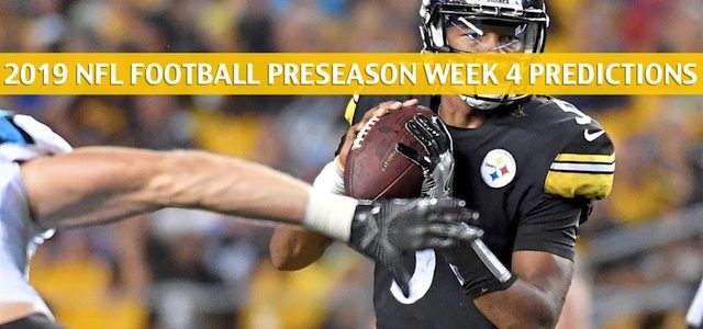 Pittsburgh Steelers vs Carolina Panthers Predictions, Picks, Odds, and Betting Preview – NFL Preseason Week 4 – August 29 2019