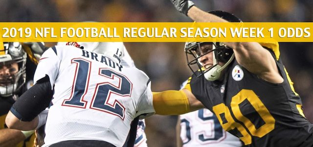 Pittsburgh Steelers vs New England Patriots Predictions, Picks, Odds, and Betting Preview – NFL Week 1 – September 8 2019