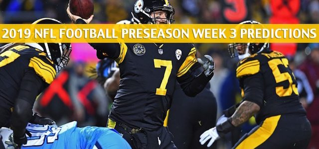 Pittsburgh Steelers vs Tennessee Titans Predictions, Picks, Odds, and Betting Preview – NFL Preseason Week 3 – August 25 2019