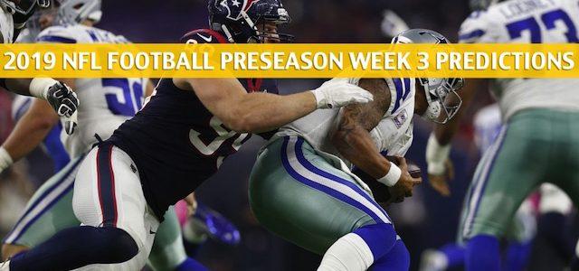 Houston Texans vs Dallas Cowboys Predictions, Picks, Odds, and Betting Preview – NFL Preseason Week 3 – August 24 2019