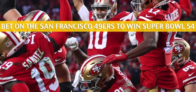 Betting on the San Francisco 49ers – Lines and Odds for Super Bowl 54