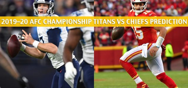 Tennessee Titans vs Kansas City Chiefs Predictions, Picks, Odds, and Betting Preview – NFL AFC Conference Championship – January 19 2020