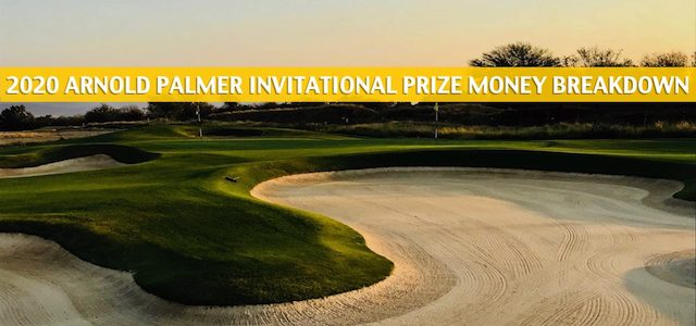 2020 Arnold Palmer Invitational Purse and Prize Money Breakdown