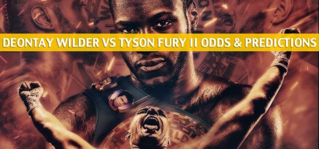 Deontay Wilder vs Tyson Fury II Predictions, Picks, Odds, and Betting Preview – WBC Heavyweight Title Bout – February 22 2020