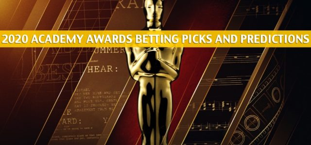 Oscars Academy Awards Predictions, Picks, Odds, and Betting Preview – February 9 2020