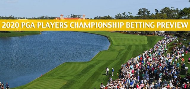 2020 The Players Championship Predictions, Picks, Odds, and Betting Preview
