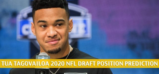 Tua Tagovailoa Odds – 2020 NFL Draft Pick Prediction and Projection