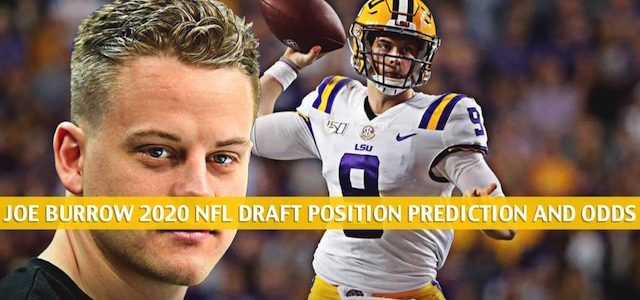 Joe Burrow Predictions, Projection, Pick and Odds – 2020 NFL Draft