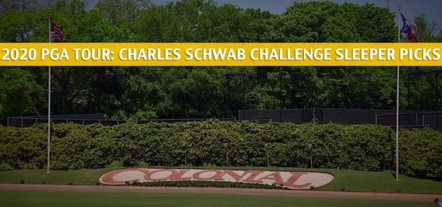 2020 Charles Schwab Challenge Sleepers and Sleeper Picks and Predictions