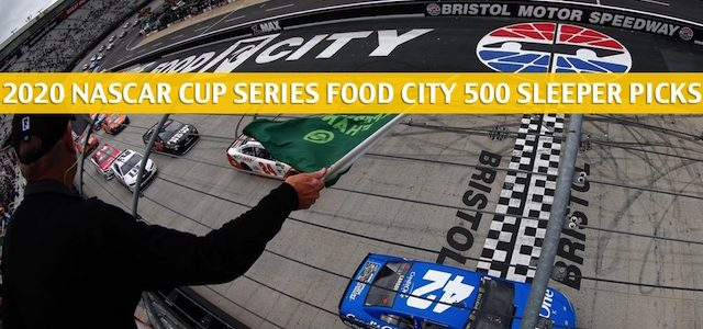 Food City 500 Sleepers and Sleeper Picks and Predictions 2020
