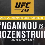 Francis Ngannou vs Jairzinho Rozenstruik Prediction, Picks, Odds, and Betting Preview - UFC 249