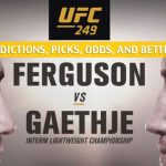 UFC 249 Predictions, Picks, Odds, and Betting Preview - Ferguson vs Gaethje - May 9 2020