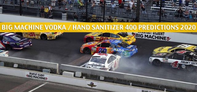 Big Machine Vodka / Hand Sanitizer 400 Predictions, Picks, Odds, and Betting Preview | July 5 2020