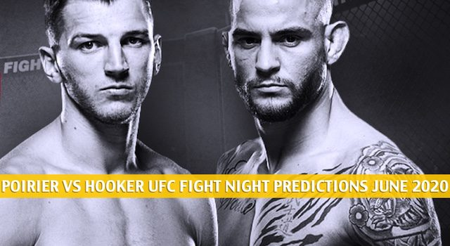 Dustin Poirier vs Dan Hooker Predictions, Picks, Odds and Betting Preview | UFC Fight Night – June 27 2020