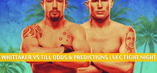 Robert Whittaker vs Darren Till Predictions, Picks, Odds and Betting Preview | UFC Fight Night – July 25 2020