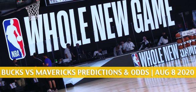 Milwaukee Bucks vs Dallas Mavericks Predictions, Picks, Odds, and Betting Preview | August 8 2020