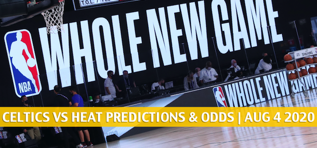 Boston Celtics vs Miami Heat Predictions, Picks, Odds, and Betting Preview | August 4 2020
