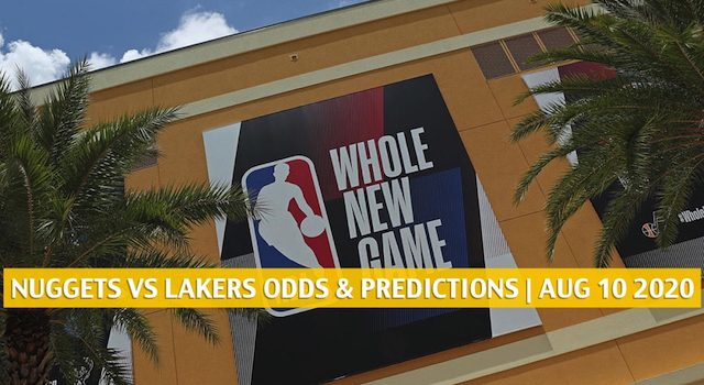 Denver Nuggets vs LA Lakers Predictions, Picks, Odds, and Betting Preview | August 10 2020