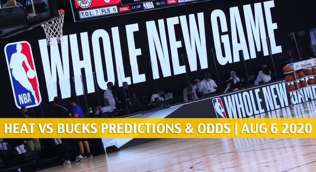 Miami Heat vs Milwaukee Bucks Predictions, Picks, Odds, and Betting Preview | August 6 2020