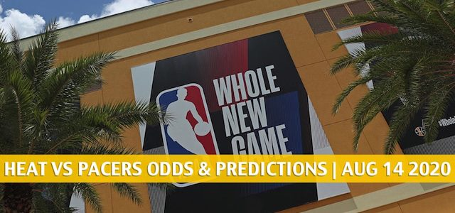 Miami Heat vs Indiana Pacers Predictions, Picks, Odds, and Betting Preview | August 14, 2020