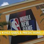 New Orleans Pelicans vs Sacramento Kings Predictions, Picks, Odds, and Betting Preview | August 11, 2020