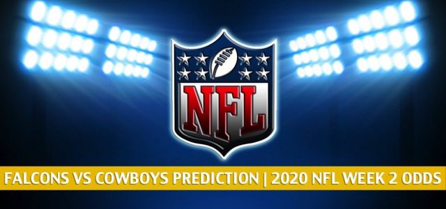 Atlanta Falcons vs Dallas Cowboys Predictions, Picks, Odds, and Betting Preview | NFL Week 2 – September 20, 2020